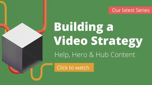 Building a Video Strategy